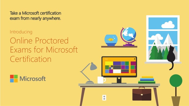 Online Proctored Exams For Microsoft Certification