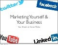Marketing Yourself and Your Business - Your Brand on Social Media