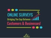 Online Surveys Bridging The Gap Between Customers And Businesses