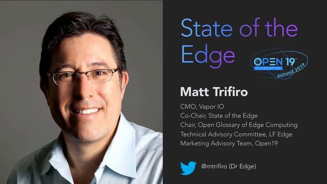 State of the Edge - Open19 2019 Summit Keynote, Matt Trifiro