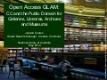 Open Access GLAM: CC and the Public Domain for Galleries, Libraries, Archives, and Museums