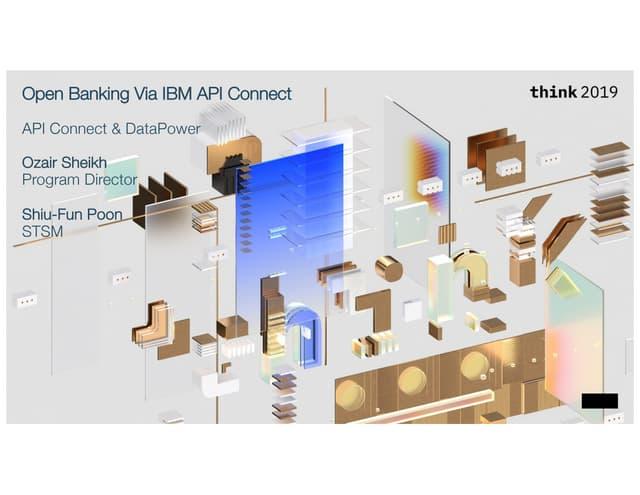 Open Banking via API Connect & DataPower