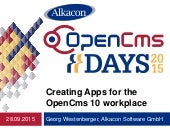 OpenCms Days 2015  Creating Apps for the OpenCms 10 workplace