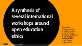 A synthesis of several international workshops around open education ethics