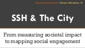 SSH & the City. From measuring societal impact to mapping social engagement