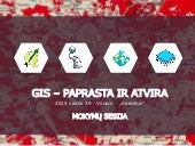 A. Balčiūnas. Atviro kodo GIS technologijų taikymas - mokymų sesija. GIS - paprasta ir atvira 2015.