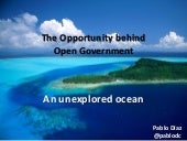 The Opportunity behind Open Government, an unexplored ocean