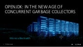 OPENJDK: IN THE NEW AGE OF CONCURRENT GARBAGE COLLECTORS