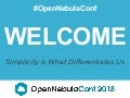OpenNebulaConf2018 - Welcome and Project Update - Ignacio M. Llorente, Rubén S. Montero, and Michael Abdou - OpenNebula Systems