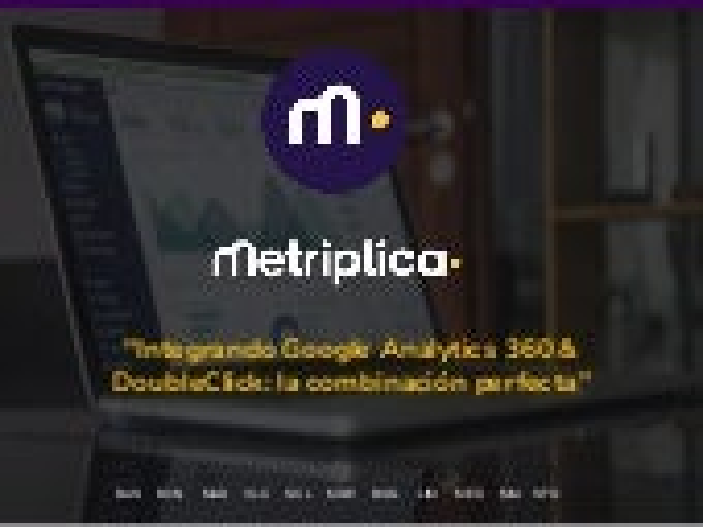 """Open Session: """"Integrando Google Analytics 360 & DoubleClick Suite: la combinación perfecta"""""""