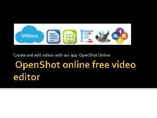 Openshot video editor online free