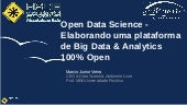 FISL18 - Open Data Science - Elaborando uma plataforma de Big Data & Analytics 100% Open