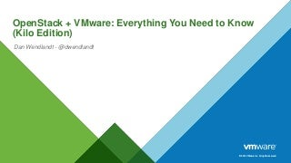 OpenStack + VMware: Everything You Need to Know (Kilo-edition)