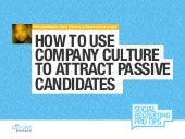 How to Use Company Culture to Attract Passive Candidates