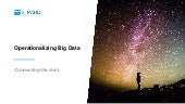 Operationalizing Big Data