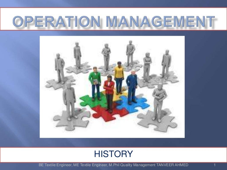 """history of operations management In the beginning, terms such as """"operations research"""" and """"management science"""" had no fixed meaning instead, at a tumultuous moment in history, individuals struggled to match their skills and ideas to the various crises and opportunities that they saw around them."""