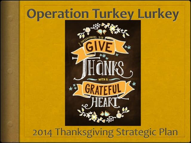 Operation Turkey Lurkey