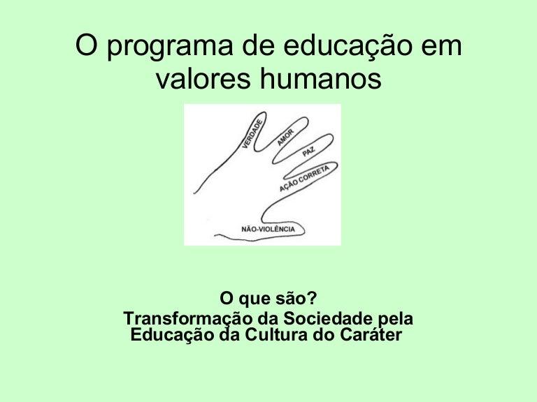 O Programa De Educação Em Valores Humanos