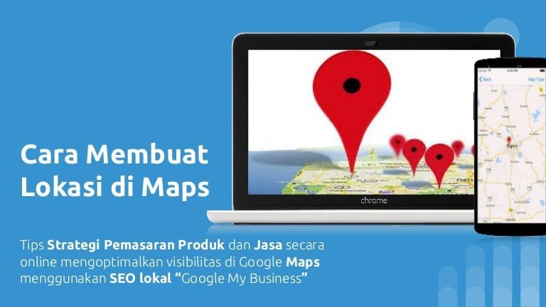 Tips Optimasi SEO Google My Business (bag.1 Pemula)