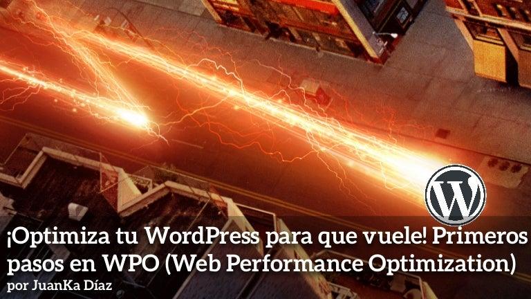 Optimiza tu WordPress para que vuele! Primeros pasos en WPO