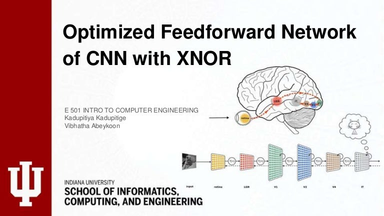 Optimized Feedforward Network of CNN with Xnor Final