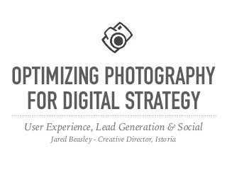 Optimizing photography for digital strategy