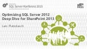 Optimizing SQL Server 2012 Deep dive for SharePoint 2013 Lars Platzdasch SQL Konferenz 2015