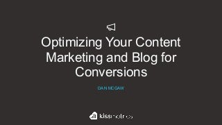 Optimizing Your Content Marketing and Blog for Conversions