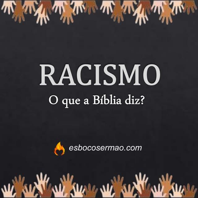 O que a biblia diz sobre racismo