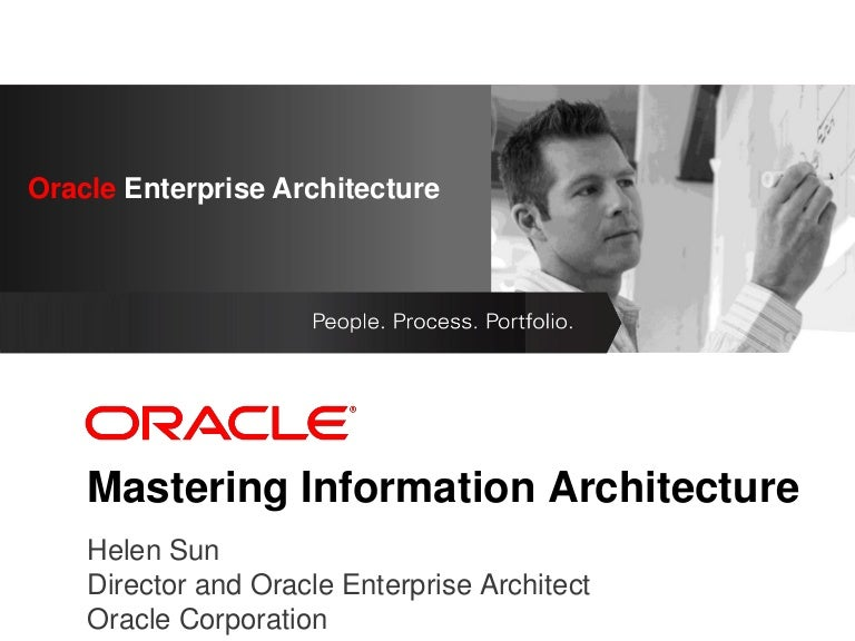 Mastering Information Architecture Oracle Enterprise Architects - Oracle enterprise architecture