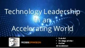 Keynote slides: Technology Leadership in an Accelerating World