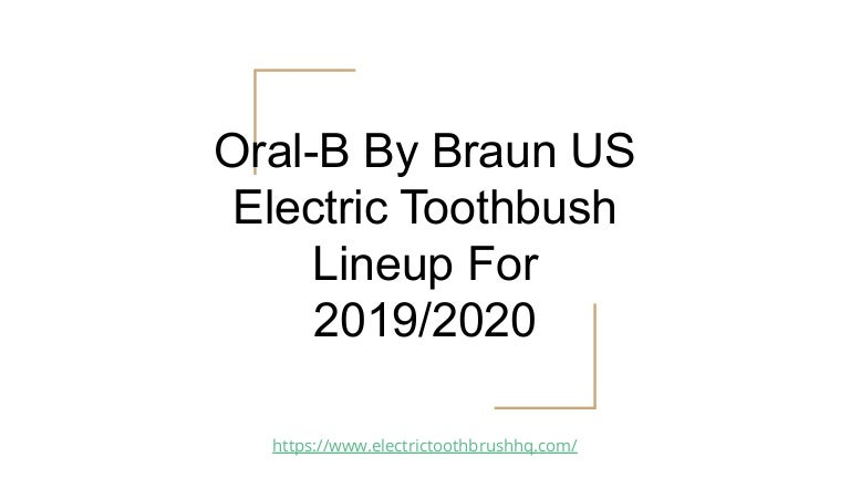 Oral B Electric Toothbrush Product Lineup For US Market 2019 2020