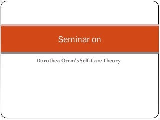 Orem's self care deficit theory