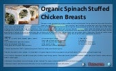 Organic spinach stuffed chicken breast