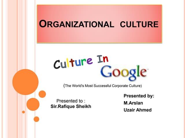 Organizationalcultureatgoogle pptx1231