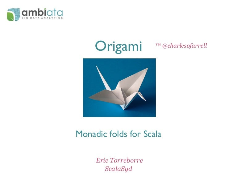 Origami A Monadic Fold Library For Scala