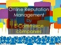 Online Reputation Management for E-Commerce Companies
