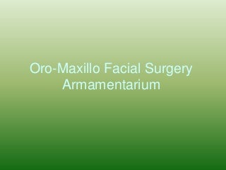 Oro maxillo facial surgery armamentarium