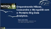 Orquestrando HBase, Cassandra e MongoDB com o Pentaho Big Data Analytics.