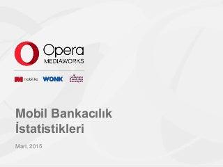 Mobil Bankacılık İstatistikleri (TBB, Mart 2015)