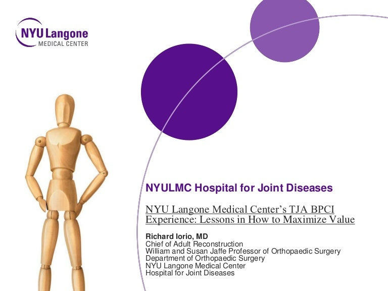 NYU Langone Medical Center's TJA BPCI Experience: Lessons in How to M…