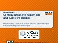 OSDC 2013 - Configuration Management and Linux Packages