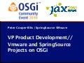 OSGi Community Event 2010 - VMware and SpringSource Projects on OSGi