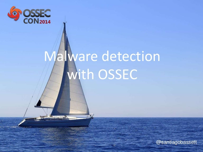 Malware Detection with OSSEC HIDS - OSSECCON 2014