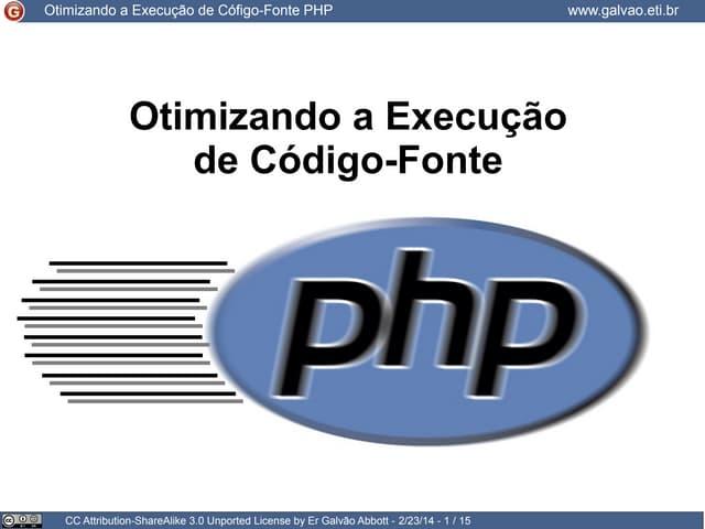 Otimizando a execução de código-fonte PHP