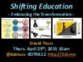 Shifting Education - Embracing the Transformation #OTRK12