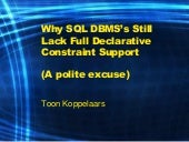 Oaktable World 2014 Toon Koppelaars: database constraints polite excuse