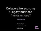Collaborative economy & legacy business: friends or foes?