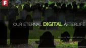 Our eternal (digital) afterlife