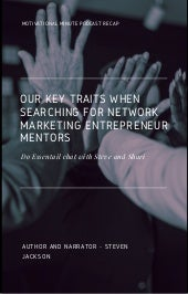 Podcast Recap: Four key traits when searching for network marketing entrepreneur mentors